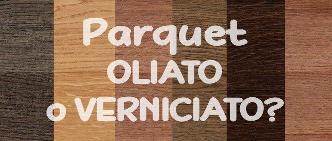 Protezione del parquet: è meglio il parquet oliato o il parquet verniciato?